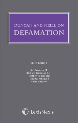 Duncan And Neill On Defamation: Neill, Sir Brian Duncan, Colin Atkinson, Timothy Bardley, Aidan ...