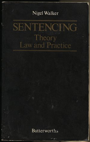 9780406252814: Sentencing - Theory, Law and Practice