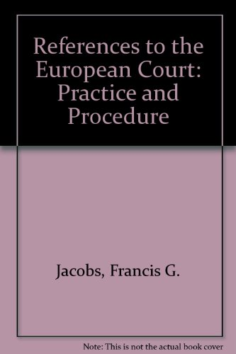 References to the European Court: Practice and procedure: Francis Geoffrey Jacobs