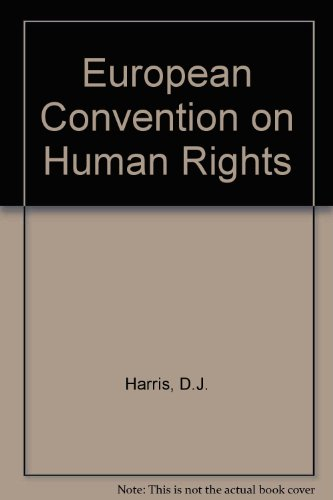 Law of the European Convention on human rights.: Harris, D.J., M. O'Boyle & C. Warbrick.
