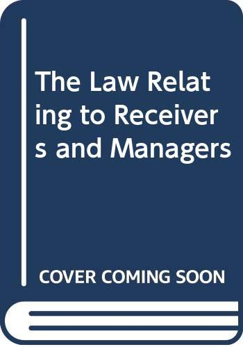 9780406337603: The Law Relating to Receivers and Managers