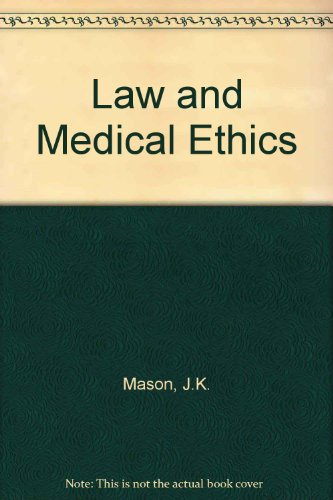 Law and Medical Ethics: Mason, J.K.; McCall