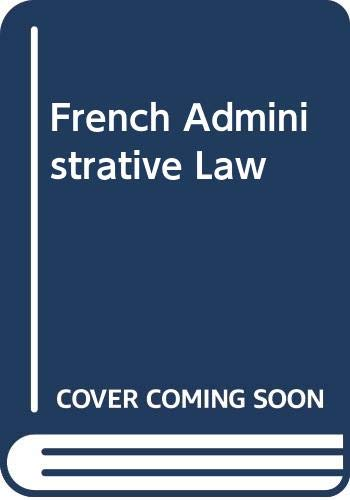 9780406561510: French Administrative Law