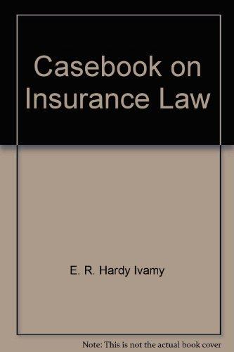 Casebook on Insurance Law: E. R. Hardy Ivamy, E. R. Hardy Ivamy