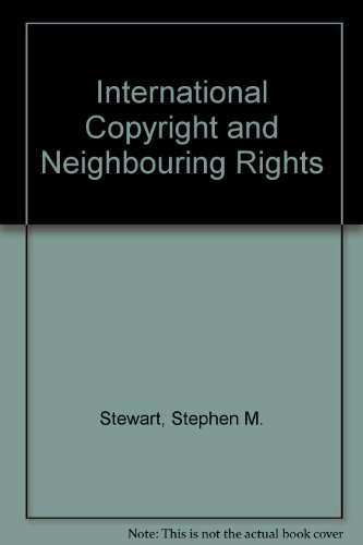9780406662224: International Copyright and Neighbouring Rights