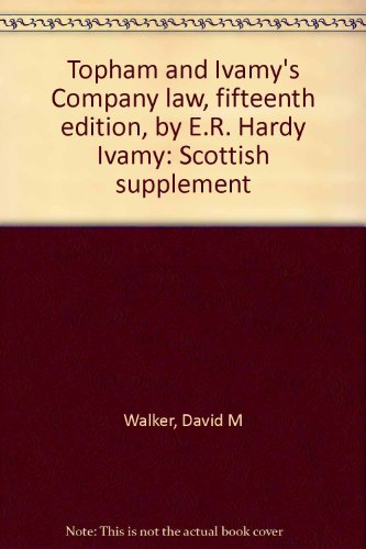 9780406667298: Topham and Ivamy's Company law, fifteenth edition, by E.R. Hardy Ivamy: Scottish supplement
