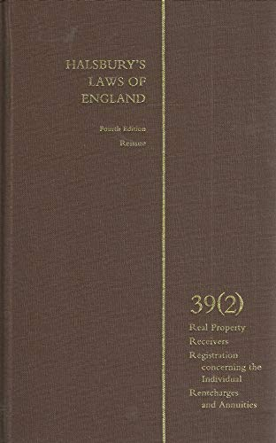 Halsbury s Laws of England. Fourth Edition Reissue. Volume 39 (2). Real property, Receivers, ...