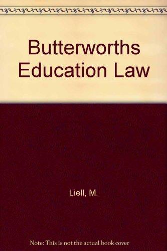 Butterworths Education Law: Poole, Kenneth P.; Coleman, John E.; Liell, Peter M.