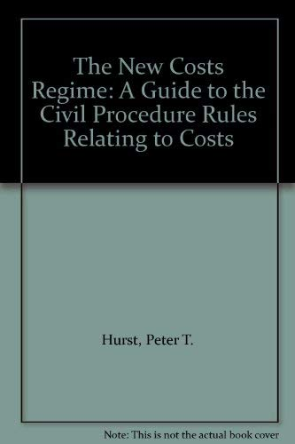 9780406920799: The New Costs Regime: a Guide to the Civil Procedure Rules Relating to Costs