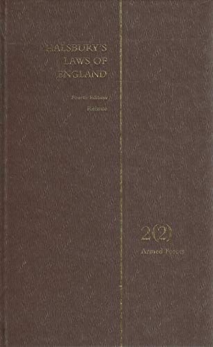 Halsbury s Laws of England. Fourth Edition Reissue. Volume 2 (2). Armed Forces.: Lord Mackay of ...