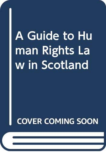 A Guide to Human Rights Law in: Hon. Lord Reed,