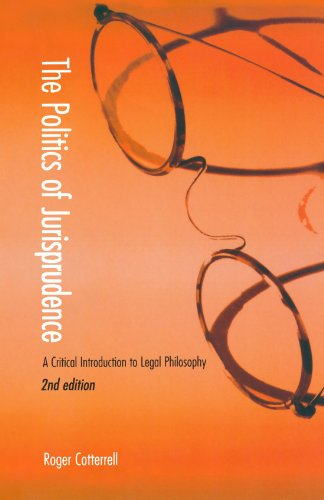 9780406930552: The Politics of Jurisprudence: A Critical Introduction to Legal Philosophy