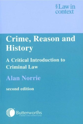 9780406932464: Crime, Reason and History: A Critical Introduction to Criminal Law (Law in Context)