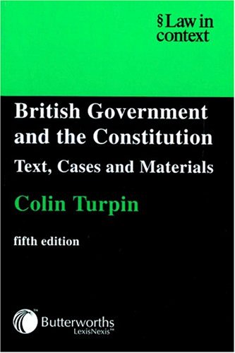 9780406946713: British Government and the Constitution: Text, Cases and Materials (Law in Context)
