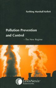 Pollution Prevention and Control: The New Regime