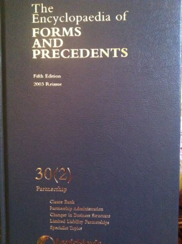 9780406962959: The Encyclopedia Of FORMS AND PRECEDENTS. Fifth Edition. 2003 Reissue. 30(2) Partnership.Clause Bank, Partnership Administration, Changes in Business Structure,Limited Liability Partnership, Specialist Topics.