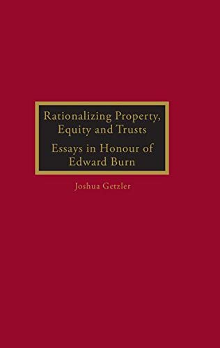 9780406964403: Rationalizing Property, Equity and Trusts: Essays in Honour of Edward Burn