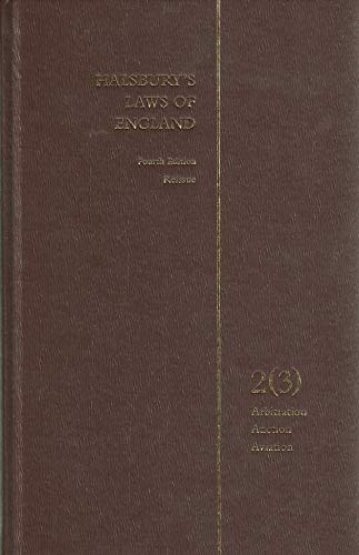 Halsbury s Laws of England. Fourth Edition Reissue. Volume 2 (3). Arbitration, Auction, Aviation.: ...