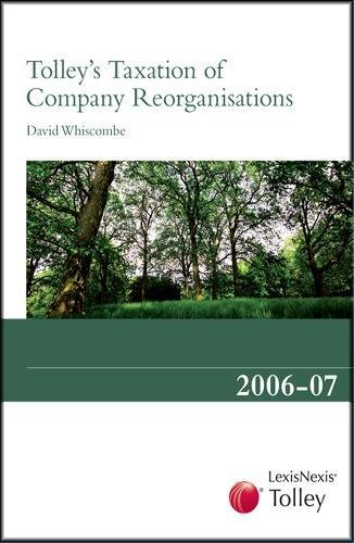 9780406974808: Tolley's Taxation of Company Reorganisations 2006-7
