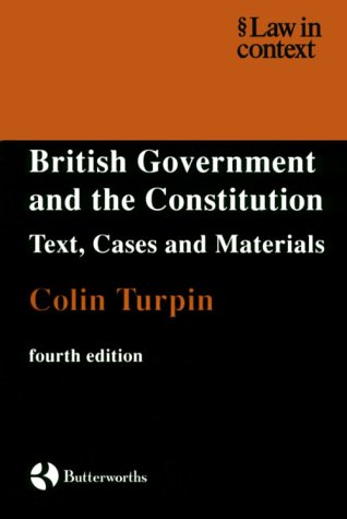 9780406988041: The British Government and the Constitution (Law in Context)