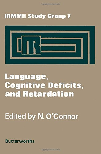 Language, Cognitive Deficits, and Retardation: O'Connor, N.O. [editor]
