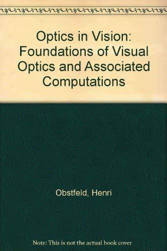 Optics in Vision: Foundations of Visual Optics: Henri Obstfeld