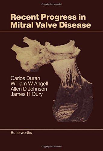 Recent Progress in Mitral Valve Disease: Duran, Carlos; Angell,