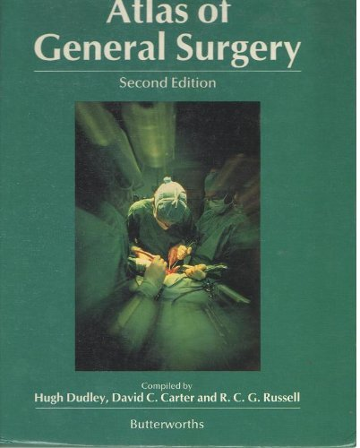 Atlas of General Surgery: Dudley, Hugh; Carter,