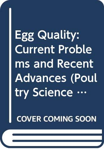 9780407004702: Egg Quality: Current Problems and Recent Advances (Poultry Science Symposium Series)