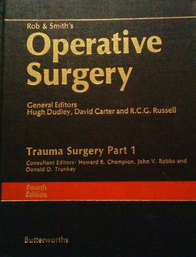 Rob & Smith's Operative Surgery: Trauma Surgery: Dudley, Hugh; Carter,