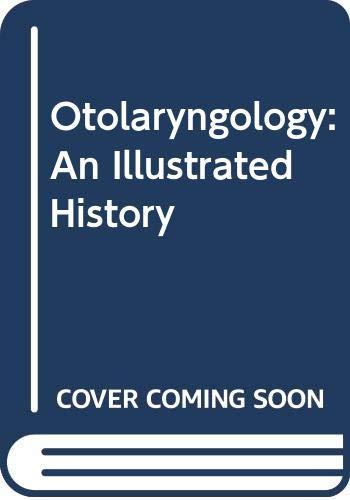 9780407009240: Otolaryngology: An Illustrated History