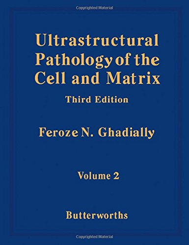 9780407015722: Ultrastructural Pathology of the Cell and Matrix: A Text and Atlas of Physiological and Pathological Alterations in the Fine Structure of Cellular A