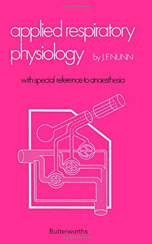 Applied Repiratory Physiology with special reference to Anaesthesia: Nunn, J. F.