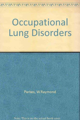 Occupational Lung Disorders: W.Raymond Parkes