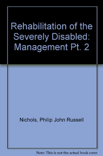 Rehabilitation of the Severly Disabled: 2-Management