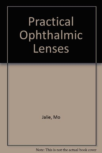 Practical Ophthalmic Lenses: Jalie, Mo; Wray,