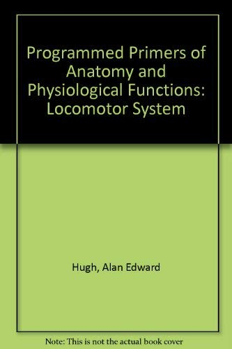 Programmed Primers of Anatomy and Physiological Functions: Hugh, Alan Edward