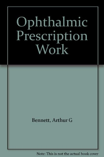 Ophthalmic Prescription Work (0407934006) by Bennett, Arthur G