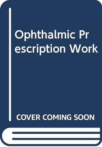 Ophthalmic Prescription Work (0407934138) by Arthur G. Bennett; Simon J.L. Blumlein