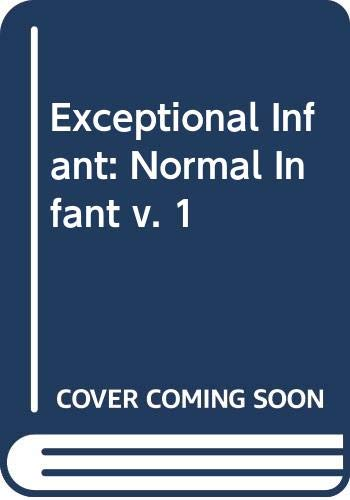 Exceptional Infant Volume 1 the Normal Infan: Jerome Hellmuth