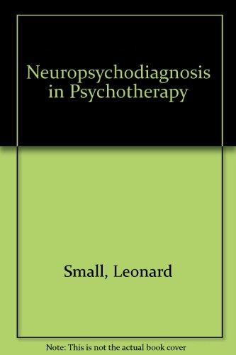 Neuropsychodiagnosis in Psychotherapy: Leonard Small, Ph.D. -