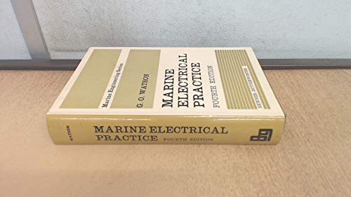 Marine Electrical Practice (Marine engineering series): Watson, George Oliphant