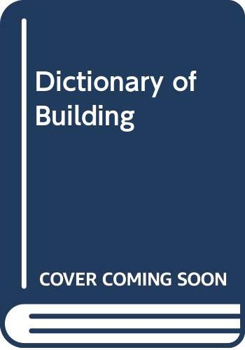 9780408001489: Dictionary of Building