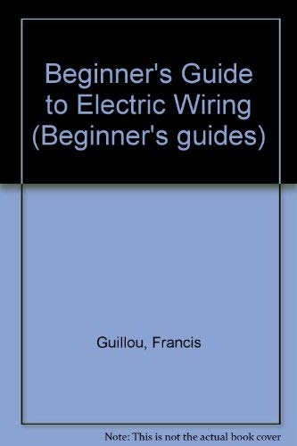 9780408001571: Beginner's Guide to Electric Wiring