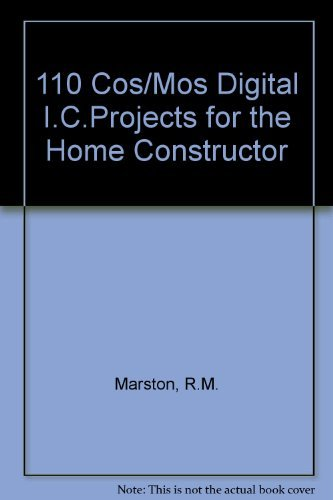 110 CMOS Digital IC Projects for the: Marston, R.M.