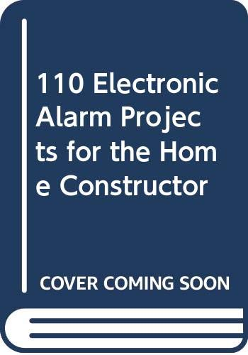 9780408002691: 110 Electronic Alarm Projects for the Home Constructor