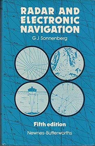 Radar and Electronic Navigation: Sonnenberg, G.J.