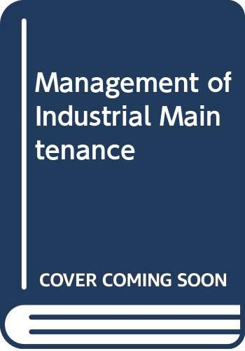 9780408002974: Management of Industrial Maintenance (Newnes-Butterworths management library)