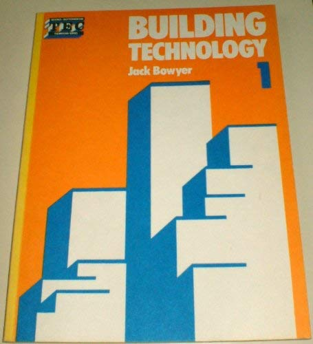 Building Technology (v. 1): Bowyer, Jack