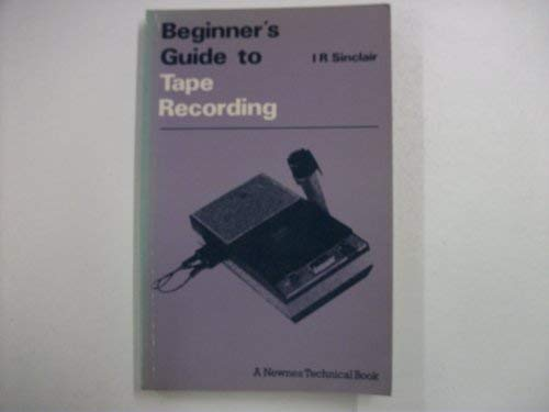 9780408003308: Beginner's guide to tape recording